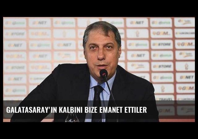 Galatasaray'ın kalbini bize emanet ettiler