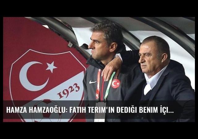 Hamza Hamzaoğlu: Fatih Terim'in Dediği Benim İçin Daha Önemlidir