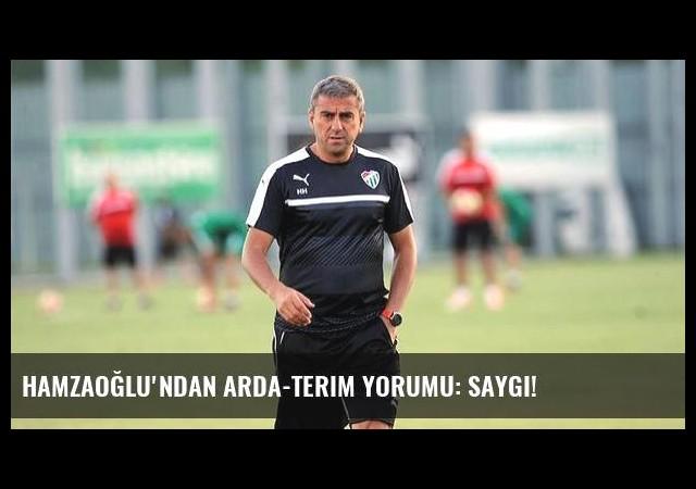 Hamzaoğlu'ndan Arda-Terim yorumu: Saygı!