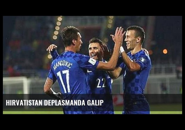 Hırvatistan deplasmanda galip