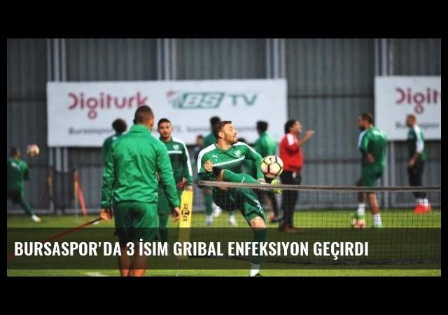 Bursaspor'da 3 İsim Gribal Enfeksiyon Geçirdi
