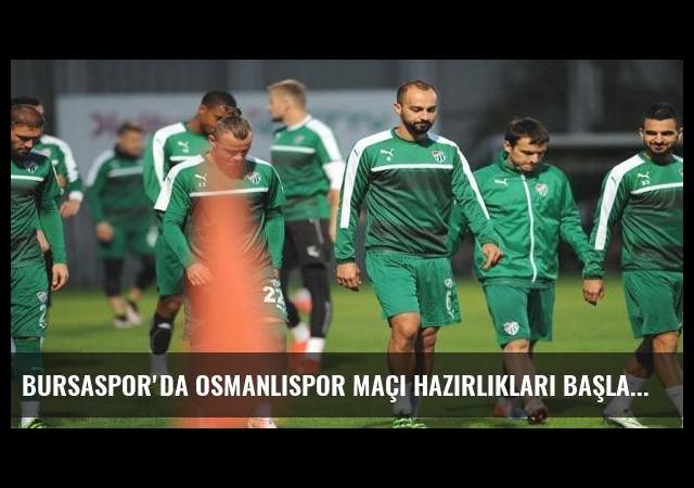 Bursaspor'da Osmanlıspor maçı hazırlıkları başladı