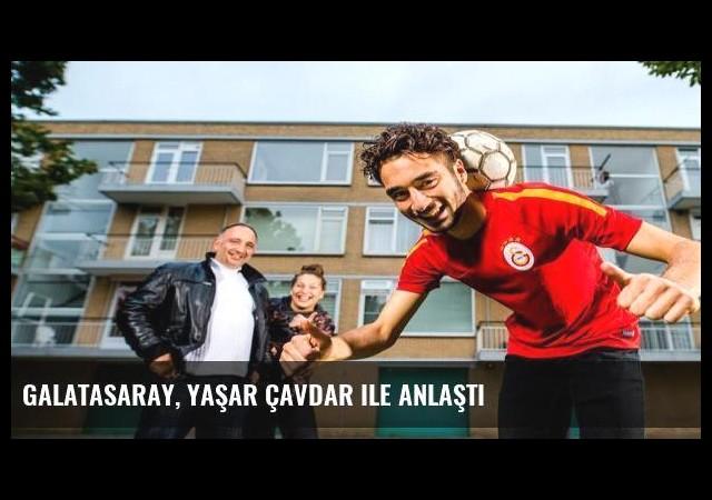 Galatasaray, Yaşar Çavdar ile anlaştı