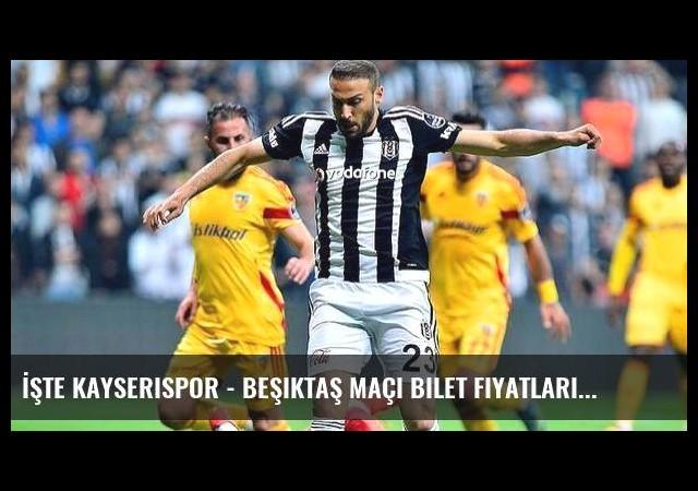 İşte Kayserispor - Beşiktaş maçı bilet fiyatları