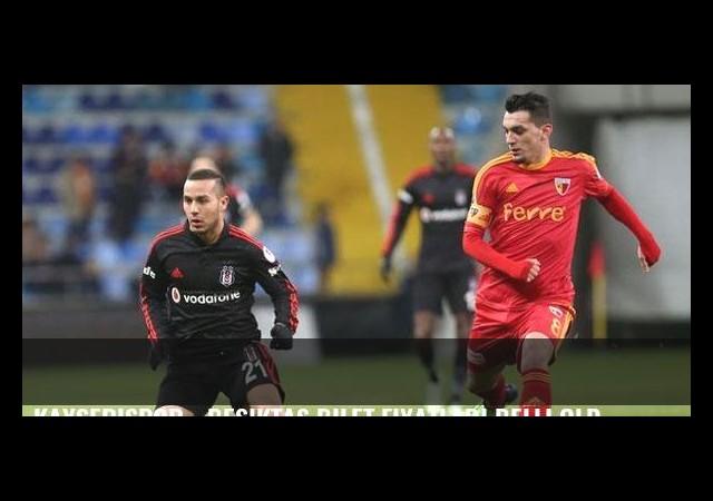 Kayserispor - Beşiktaş bilet fiyatları belli oldu