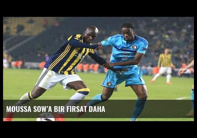 Moussa Sow'a bir fırsat daha