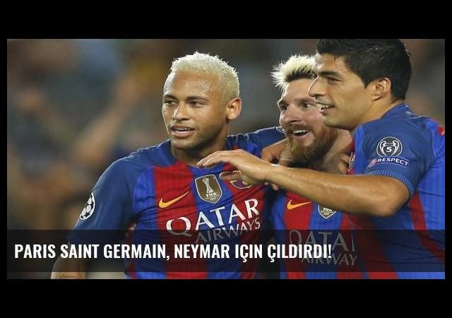 Paris Saint Germain, Neymar için çıldırdı!