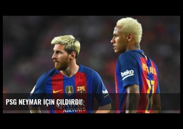 PSG Neymar için çıldırdı!