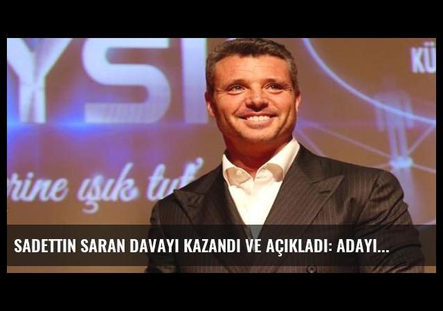 Sadettin Saran davayı kazandı ve açıkladı: Adayım...