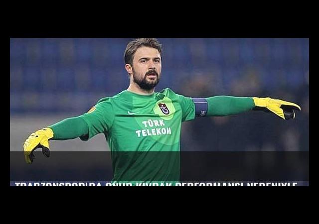 Trabzonspor'da Onur Kıvrak performansı nedeniyle tartışma konusu oldu