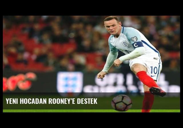 Yeni hocadan Rooney'e destek