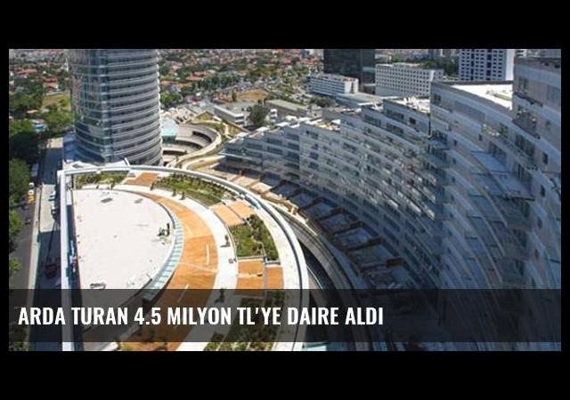 Arda Turan 4.5 Milyon TL'ye Daire Aldı