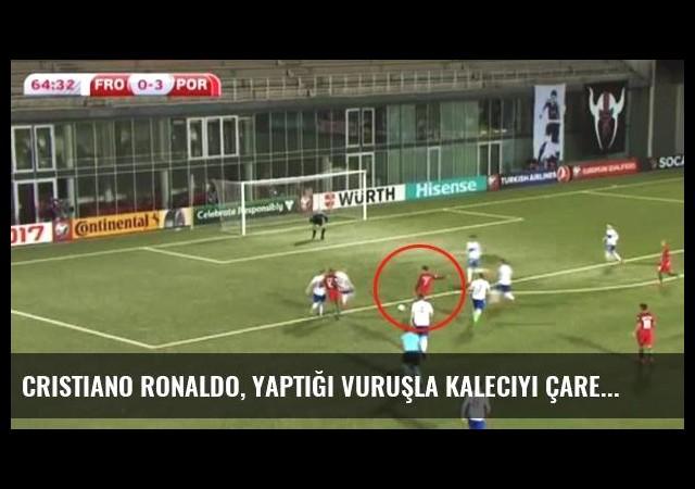 Cristiano Ronaldo, Yaptığı Vuruşla Kaleciyi Çaresiz Bıraktı