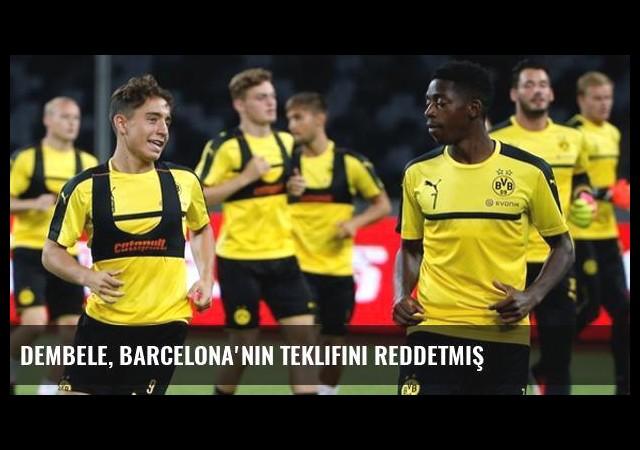 Dembele, Barcelona'nın Teklifini Reddetmiş