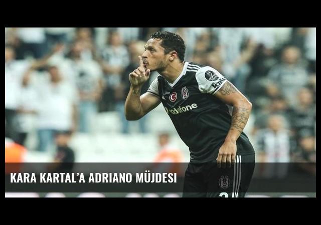 Kara Kartal'a Adriano müjdesi
