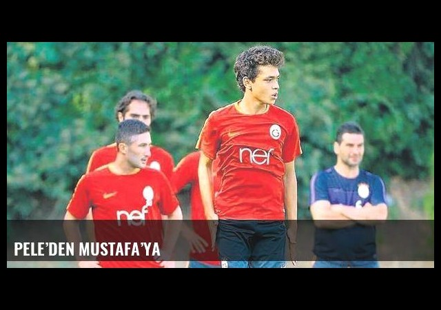 Pele'den Mustafa'ya