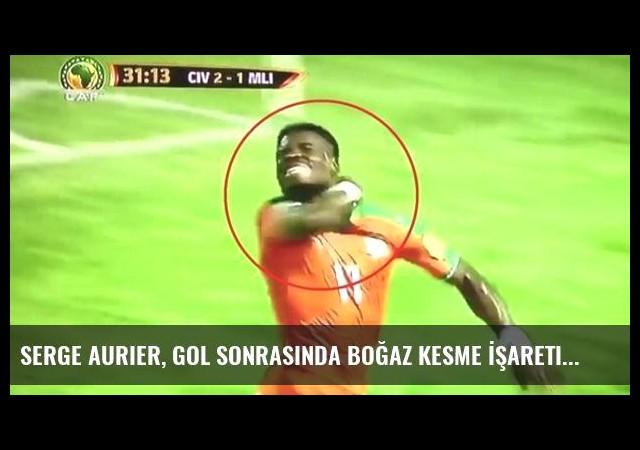 Serge Aurier, Gol Sonrasında Boğaz Kesme İşareti Yaptı