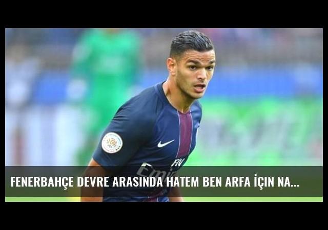 Fenerbahçe Devre Arasında Hatem Ben Arfa İçin Nabız Yoklayacak