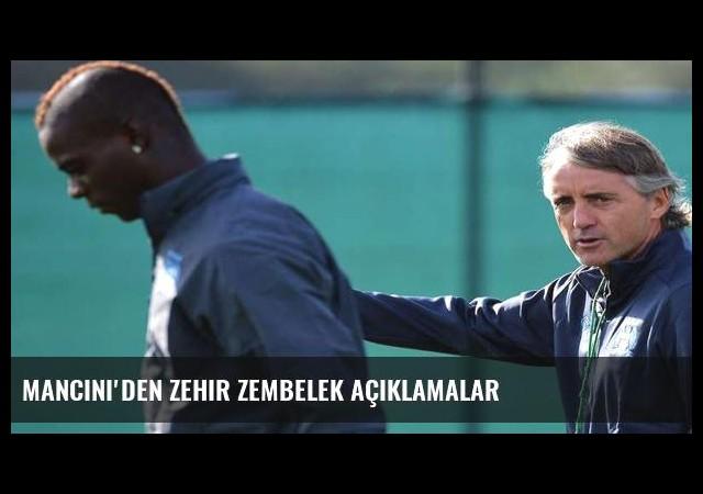 Mancini'den zehir zembelek açıklamalar