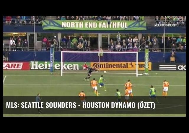 Mls: Seattle Sounders - Houston Dynamo (Özet)