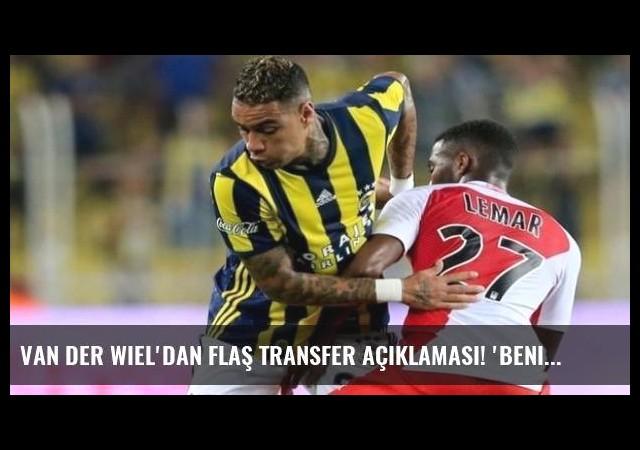 Van der Wiel'dan flaş transfer açıklaması! 'Beni istediler...'
