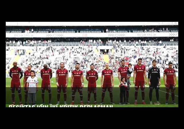 Beşiktaş için iki kritik deplasman