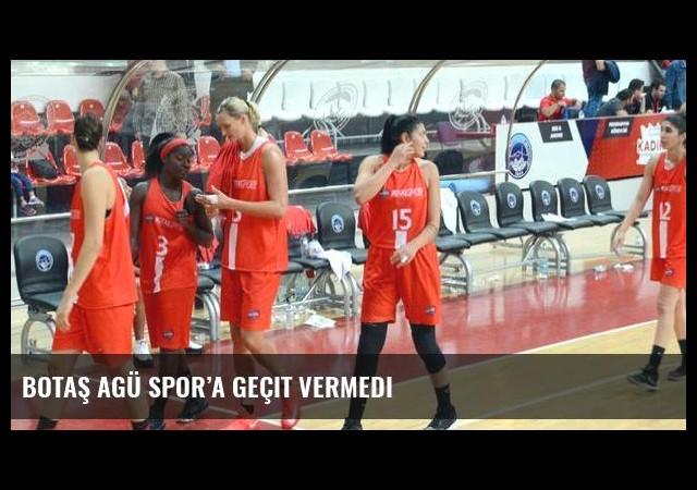 Botaş AGÜ Spor'a geçit vermedi