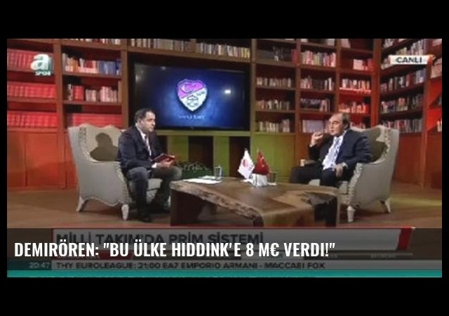 Demirören: 'Bu Ülke Hiddink'e 8 M€ Verdi!'
