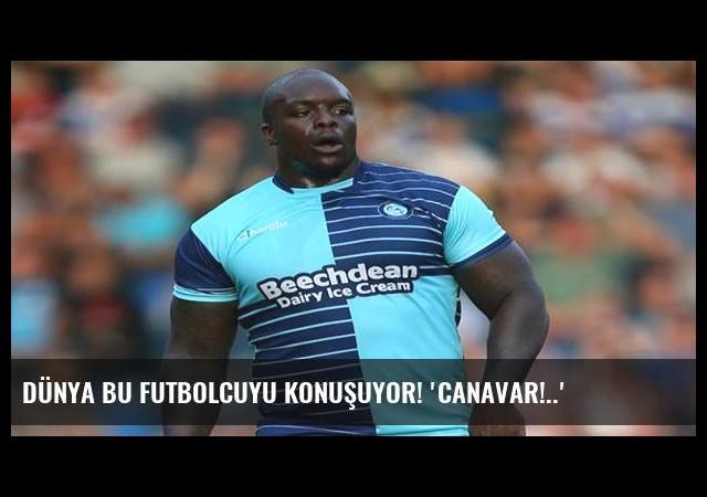 Dünya bu futbolcuyu konuşuyor! 'Canavar!..'