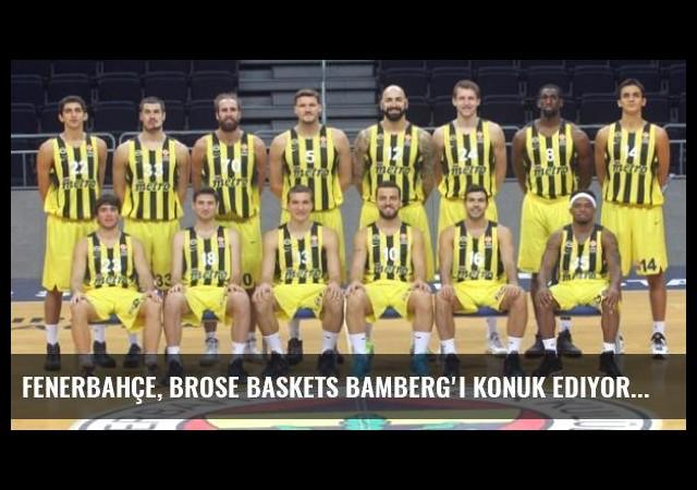 Fenerbahçe, Brose Baskets Bamberg'i Konuk Ediyor