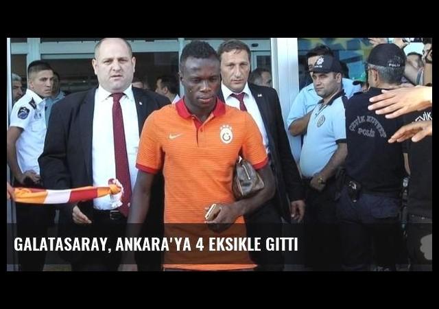 Galatasaray, Ankara'ya 4 eksikle gitti