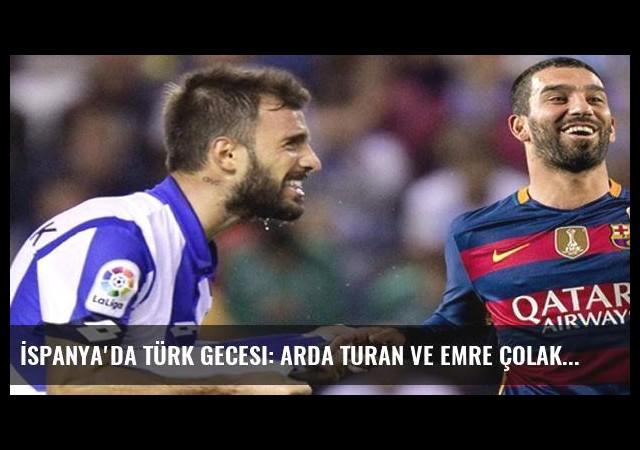 İspanya'da Türk gecesi: Arda Turan ve Emre Çolak