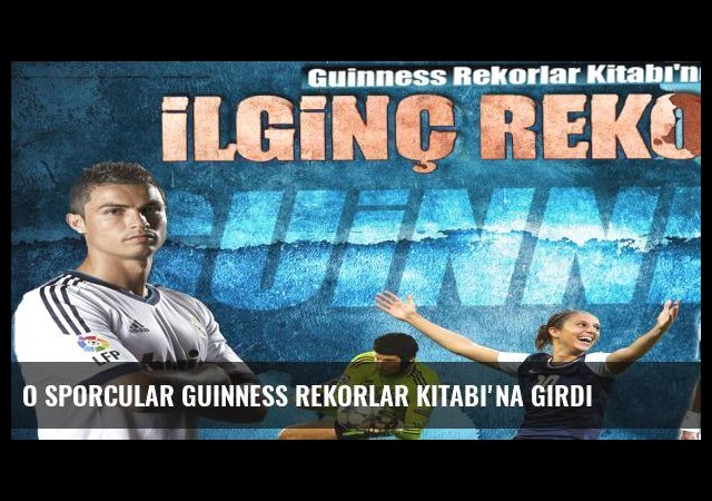 O sporcular Guinness Rekorlar Kitabı'na girdi