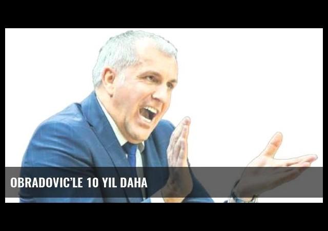 Obradovic'le 10 yıl daha