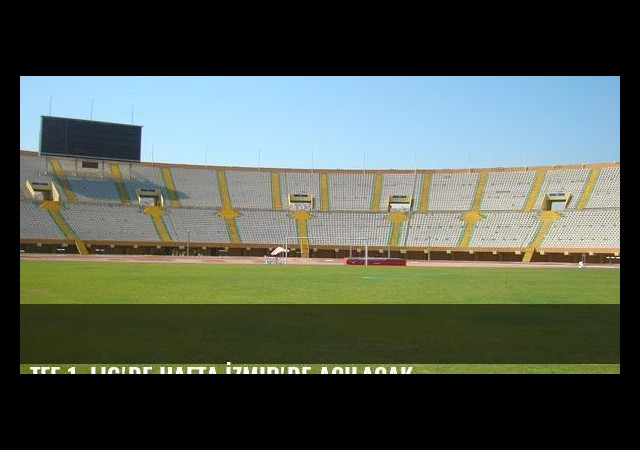 TFF 1. Lig'de hafta İzmir'de açılacak