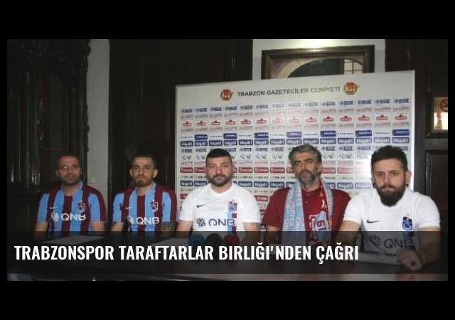 Trabzonspor Taraftarlar Birliği'nden Çağrı