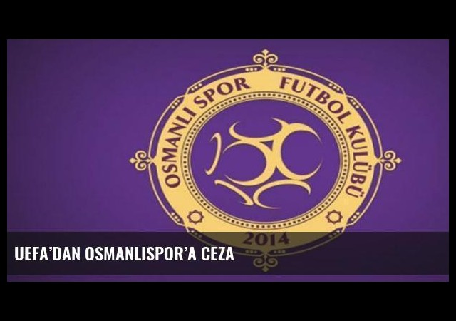 UEFA'dan Osmanlıspor'a ceza