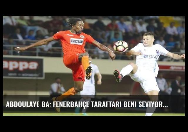 Abdoulaye Ba: Fenerbahçe taraftarı beni seviyor