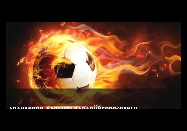 Adanaspor-Kademir Karabükspor(Canlı)