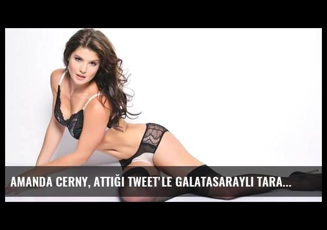 Amanda Cerny, Attığı Tweet'le Galatasaraylı Taraftarları Çileden Çıkardı