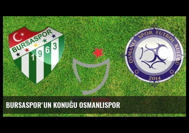 Bursaspor'un Konuğu Osmanlıspor