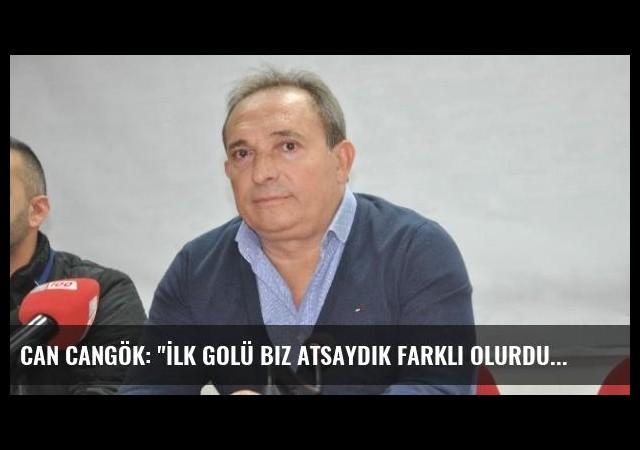 Can Cangök: 'İlk Golü Biz Atsaydık Farklı Olurdu'