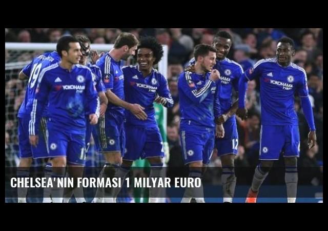 Chelsea'nin Forması 1 Milyar Euro