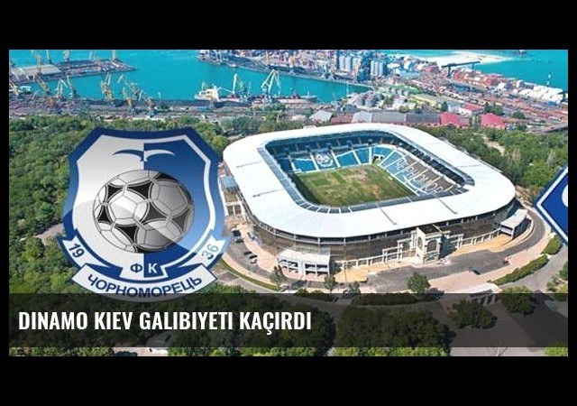 Dinamo Kiev galibiyeti kaçırdı