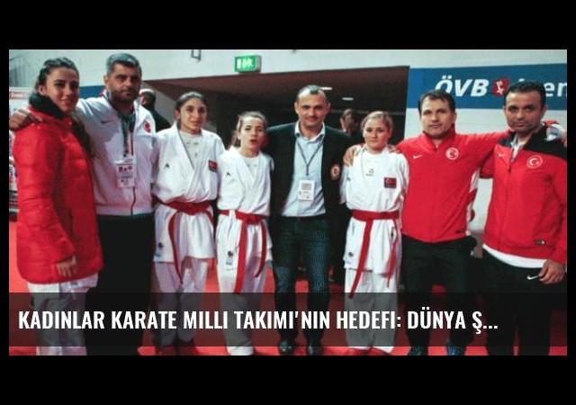 Kadınlar Karate Milli Takımı'nın Hedefi: Dünya Şampiyonluğu