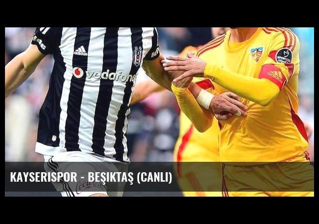 Kayserispor - Beşiktaş (Canlı)