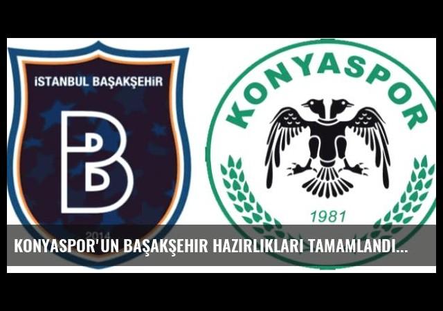 Konyaspor'un Başakşehir Hazırlıkları Tamamlandı