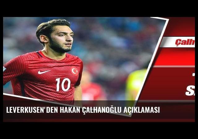 Leverkusen'den Hakan Çalhanoğlu açıklaması