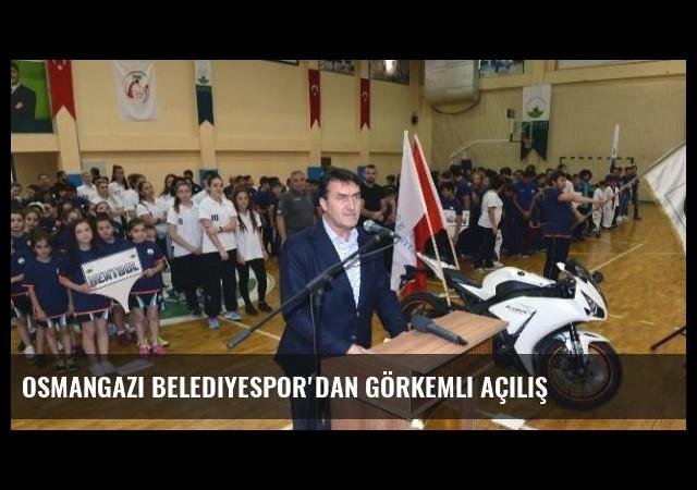 Osmangazi Belediyespor'dan Görkemli Açılış