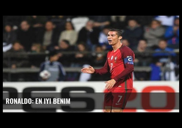 Ronaldo: En iyi benim